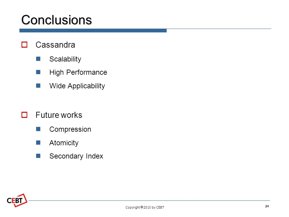 Conclusions Cassandra Future works Scalability High Performance