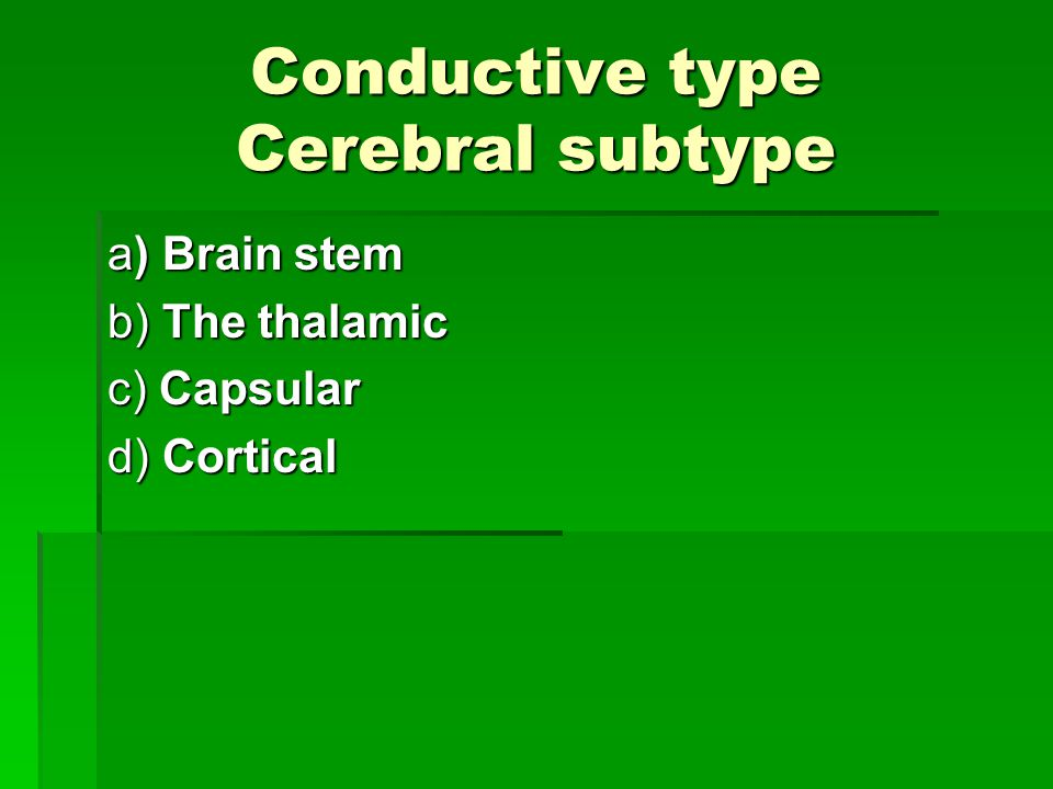 Conductive type Cerebral subtype