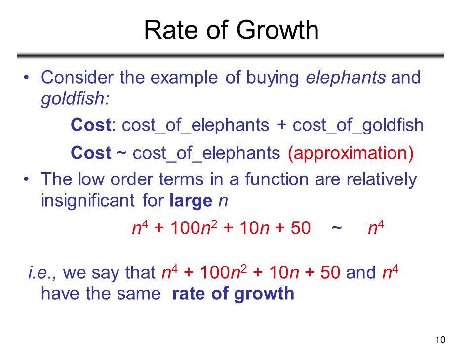 Rate of Growth Consider the example of buying elephants and goldfish: