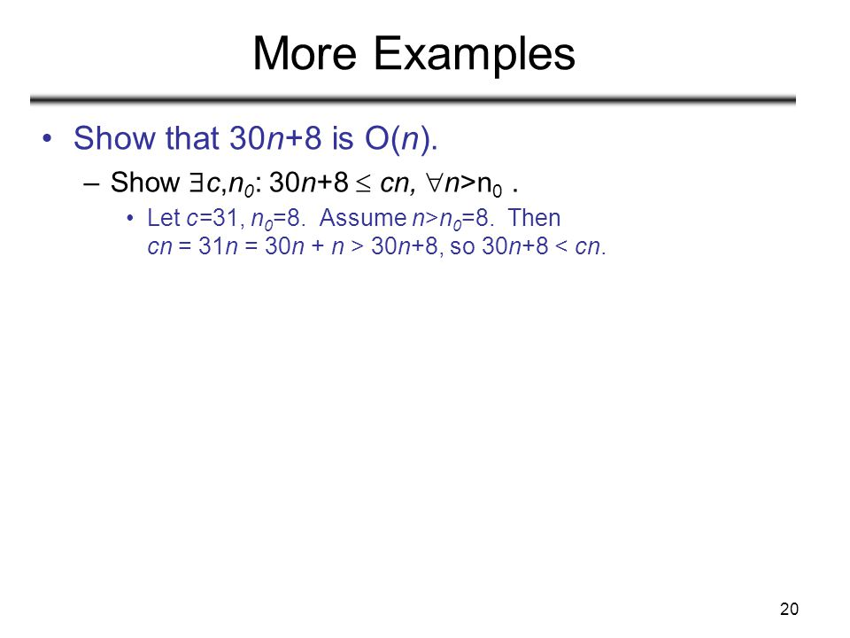 More Examples Show that 30n+8 is O(n).