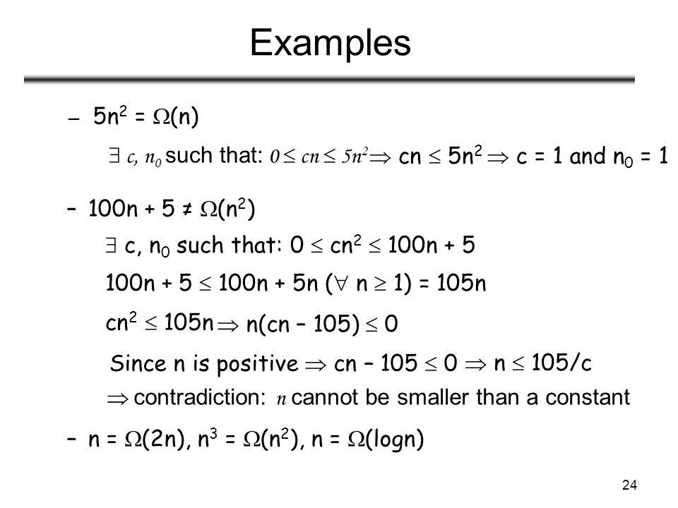 Examples 5n2 = (n) 100n + 5 ≠ (n2)