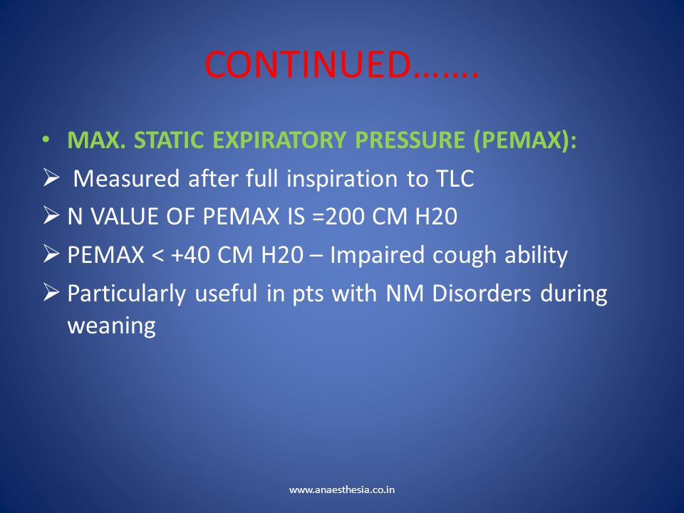 CONTINUED……. MAX. STATIC EXPIRATORY PRESSURE (PEMAX):