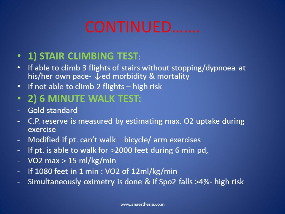 CONTINUED……. 1) STAIR CLIMBING TEST: 2) 6 MINUTE WALK TEST: