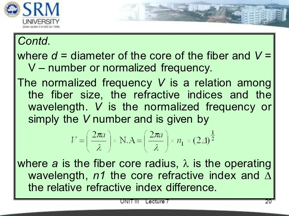 Contd. where d = diameter of the core of the fiber and V = V – number or normalized frequency.