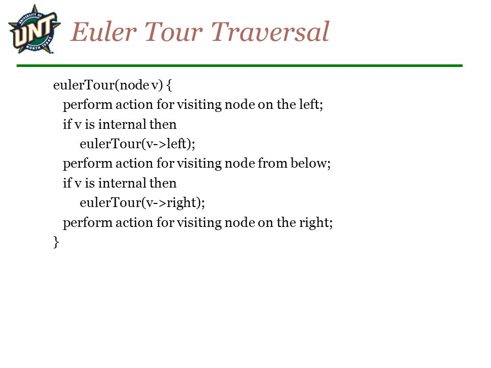 Euler Tour Traversal eulerTour(node v) {