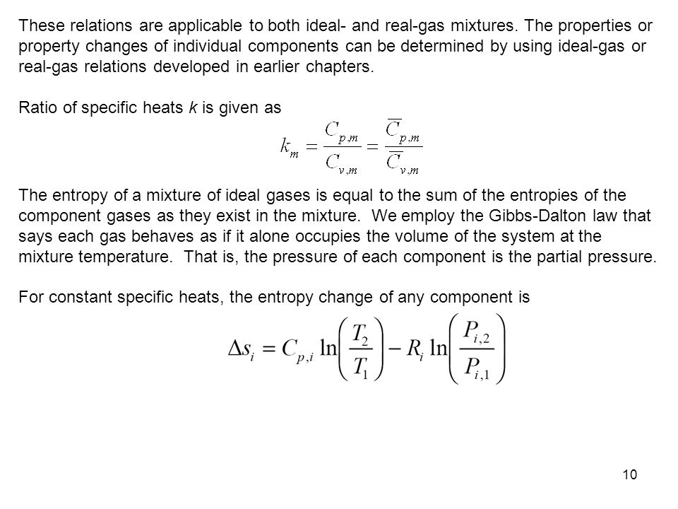 These relations are applicable to both ideal- and real-gas mixtures