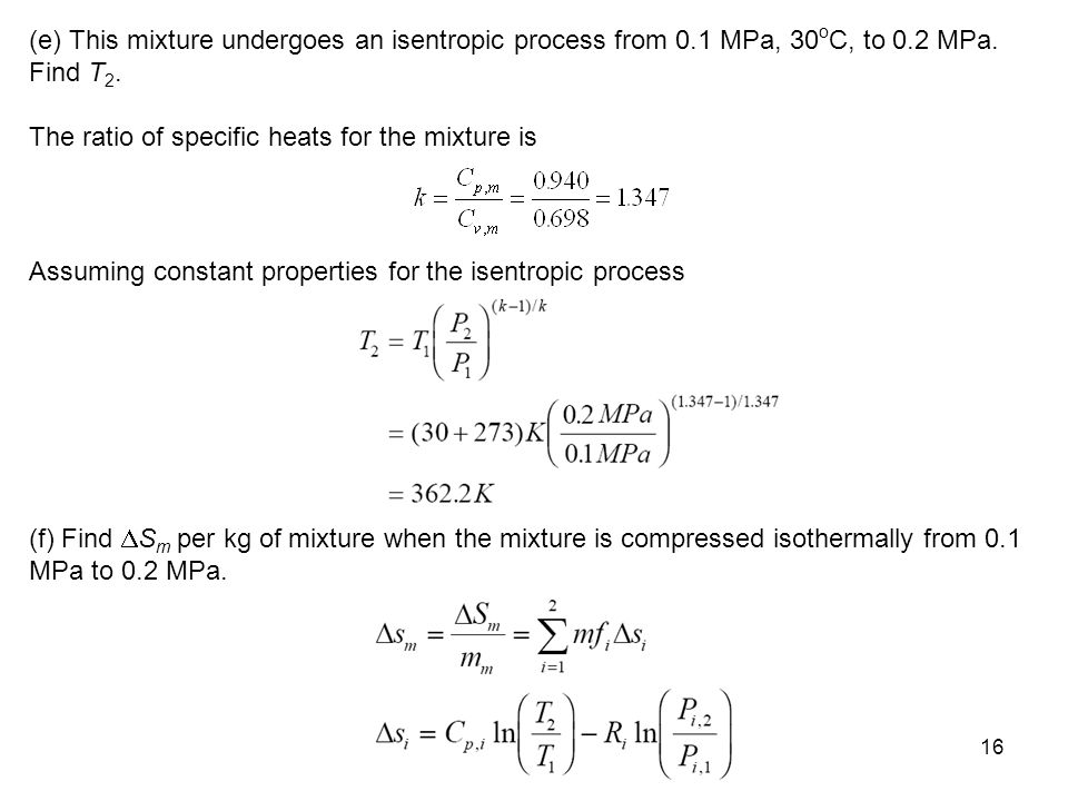 (e) This mixture undergoes an isentropic process from 0