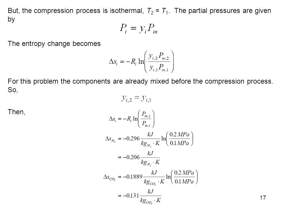 But, the compression process is isothermal, T2 = T1