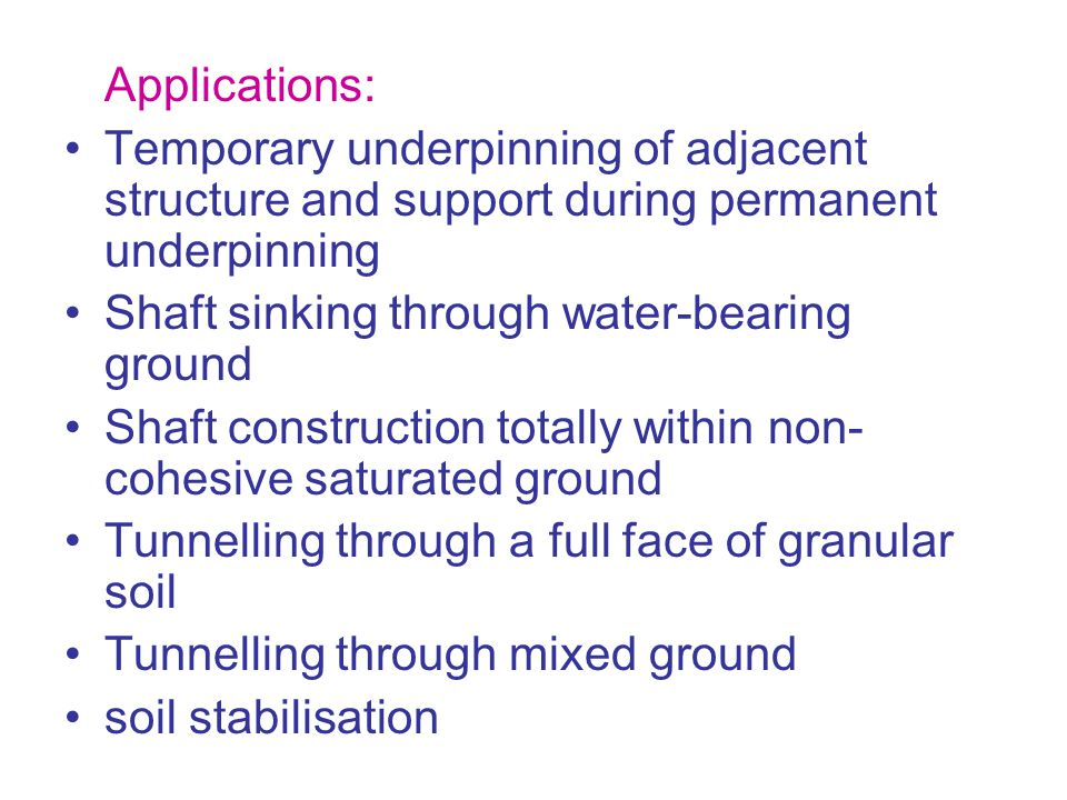 Applications: Temporary underpinning of adjacent structure and support during permanent underpinning.
