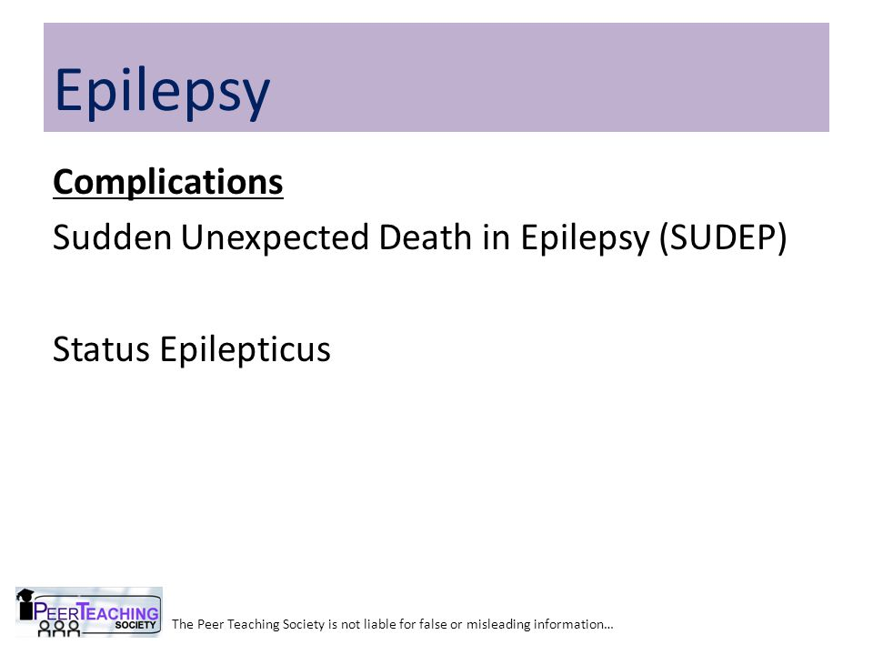 Epilepsy Complications Sudden Unexpected Death in Epilepsy (SUDEP) Status Epilepticus