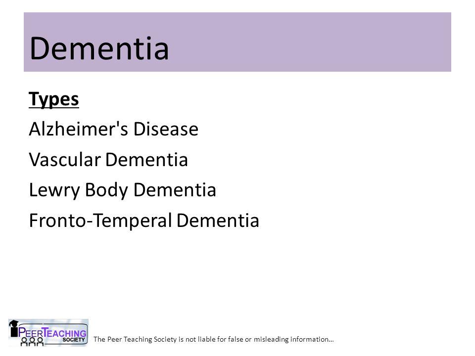 Dementia Types Alzheimer s Disease Vascular Dementia Lewry Body Dementia Fronto-Temperal Dementia