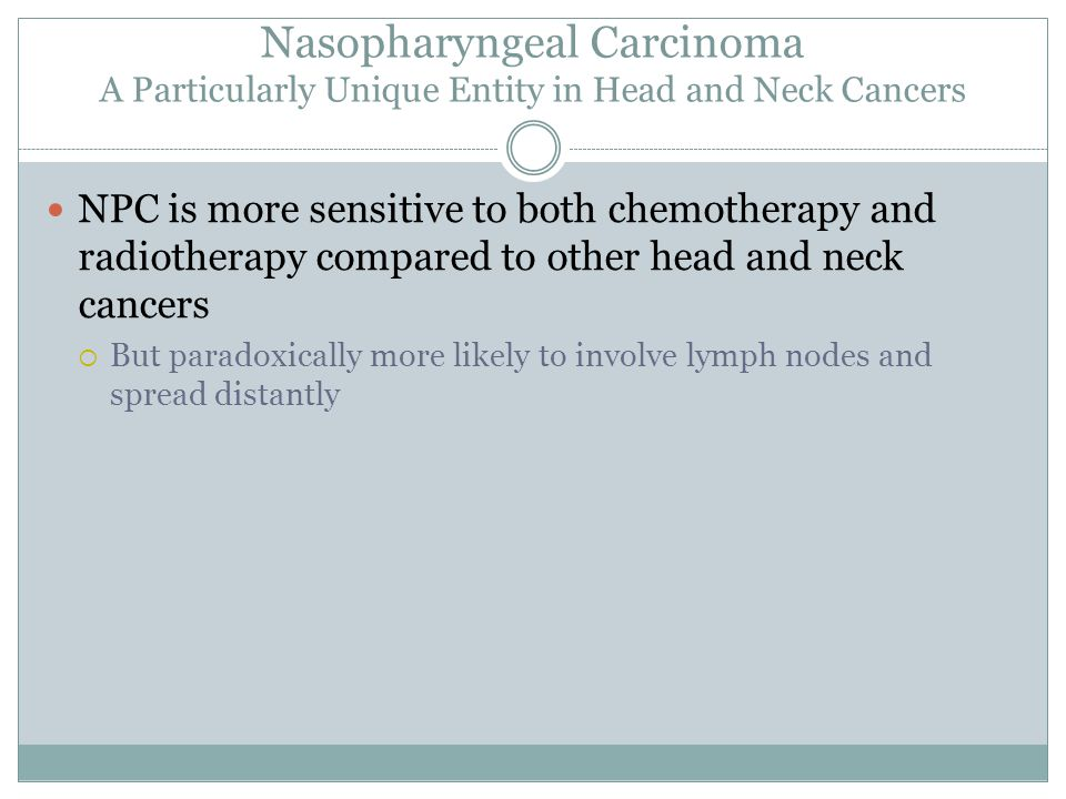 Nasopharyngeal Carcinoma A Particularly Unique Entity in Head and Neck Cancers