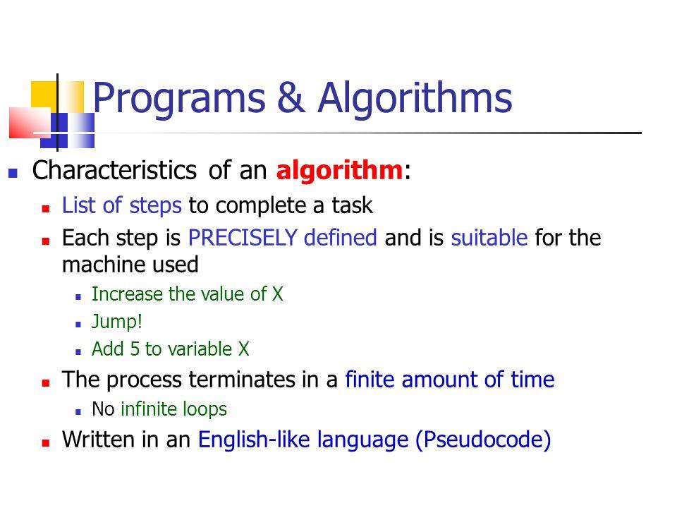 Programs & Algorithms Characteristics of an algorithm: