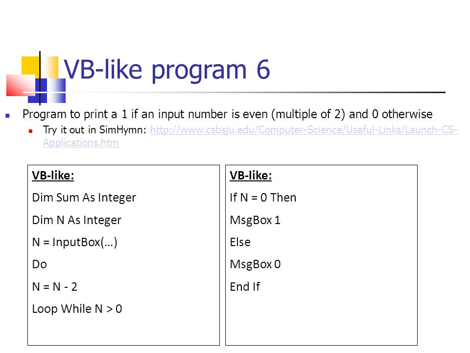 VB-like program 6 VB-like: Dim Sum As Integer Dim N As Integer