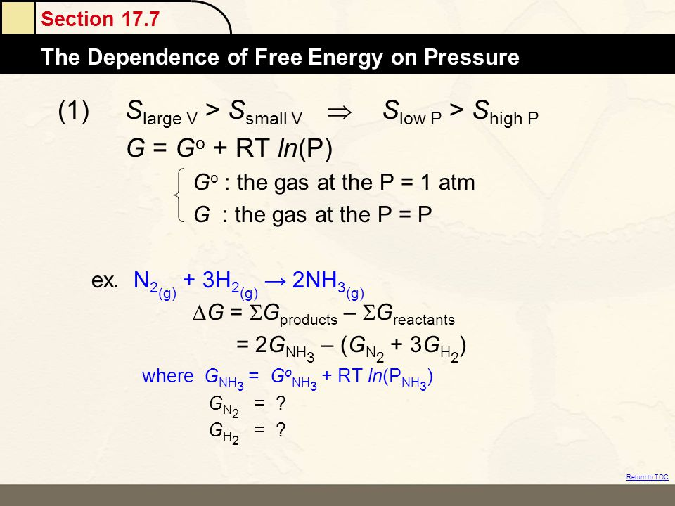 (1) Slarge V > Ssmall V  Slow P > Shigh P G = Go + RT ln(P)