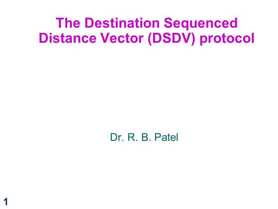 The Destination Sequenced Distance Vector (DSDV) protocol