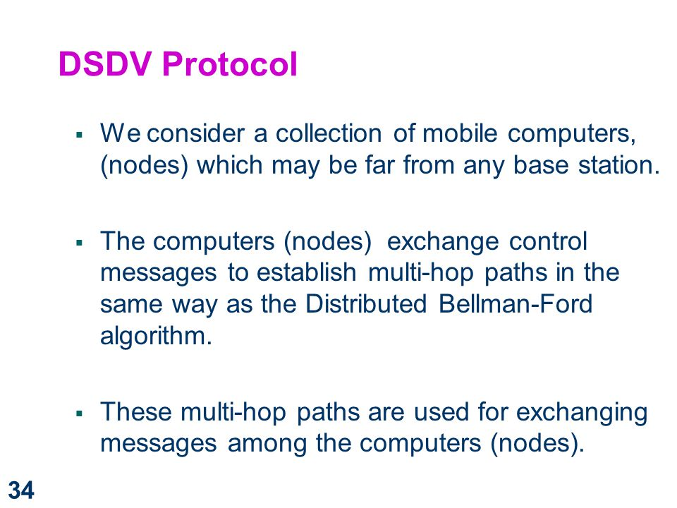 DSDV Protocol We consider a collection of mobile computers, (nodes) which may be far from any base station.