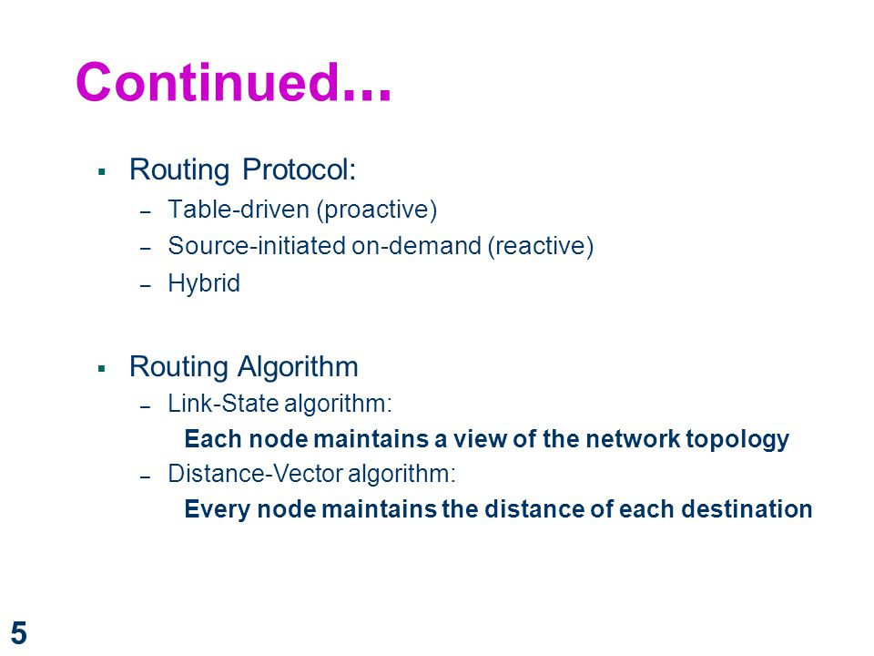 Continued… Routing Protocol: Routing Algorithm