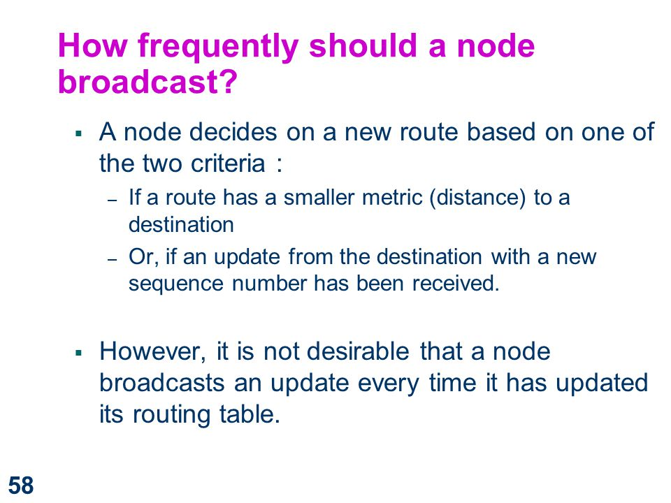 How frequently should a node broadcast