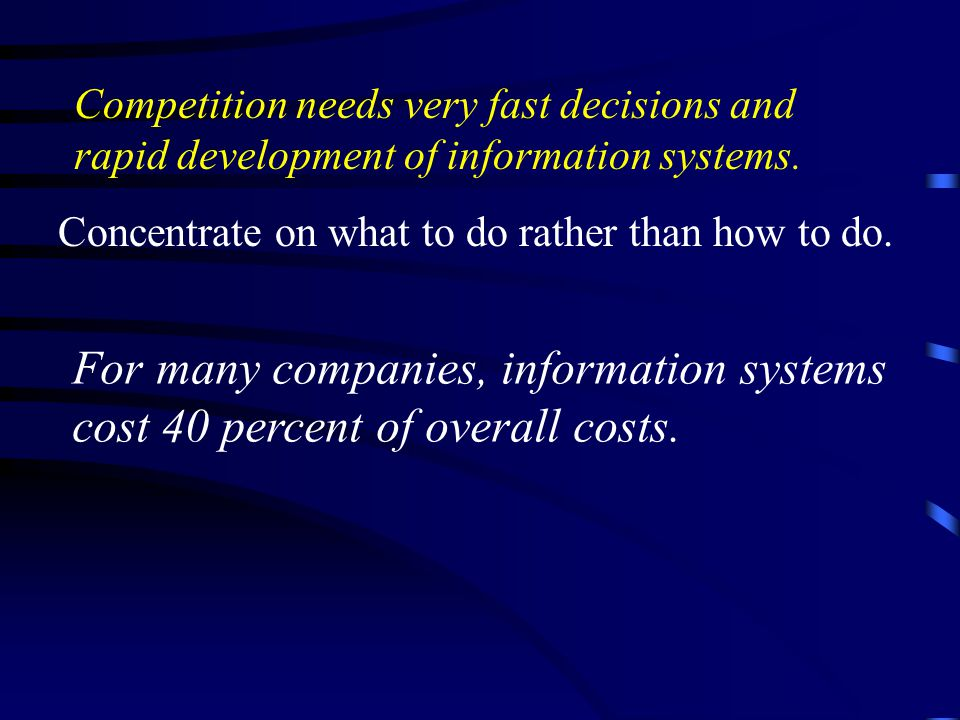 For many companies, information systems