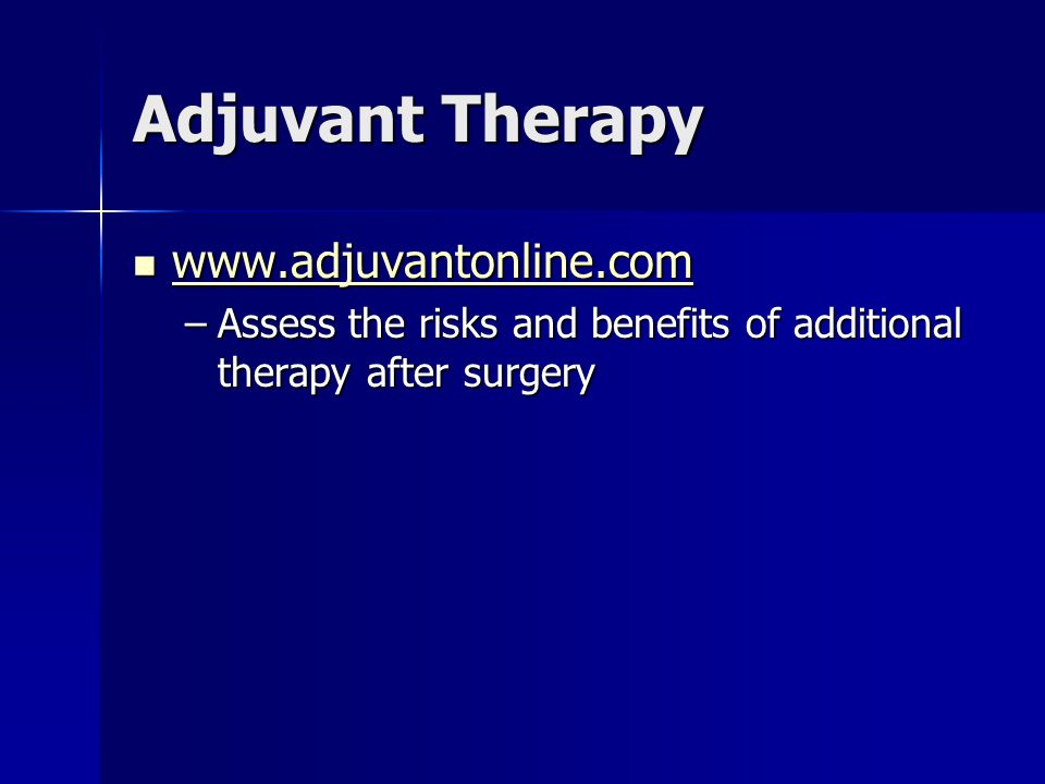 Adjuvant Therapy www.adjuvantonline.com