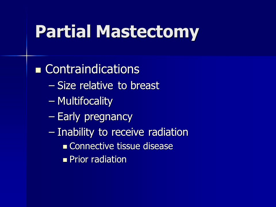Partial Mastectomy Contraindications Size relative to breast