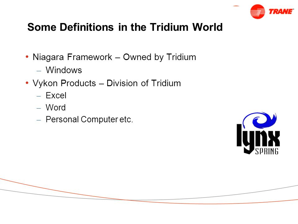 Some Definitions in the Tridium World