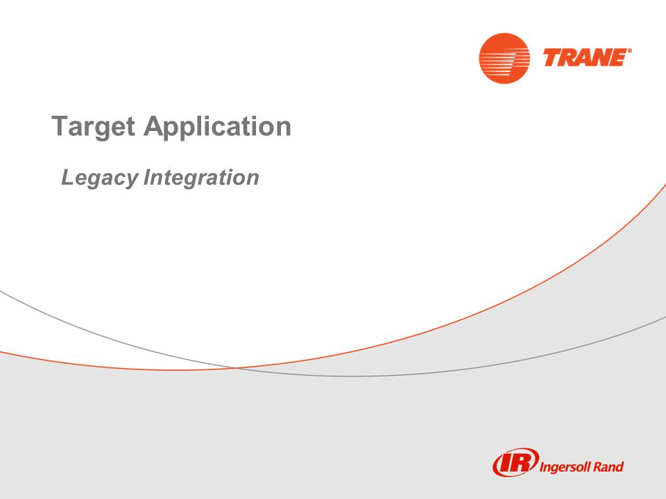 Target Application Legacy Integration Bob Mealey to do this section.