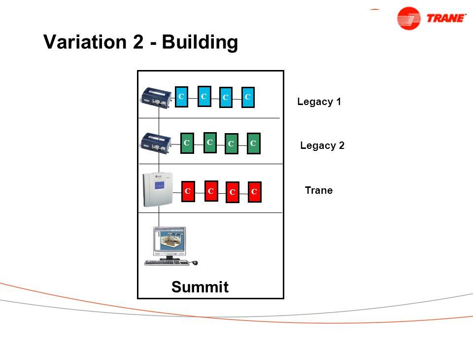Variation 2 - Building C Summit Legacy 1 Legacy 2 Trane