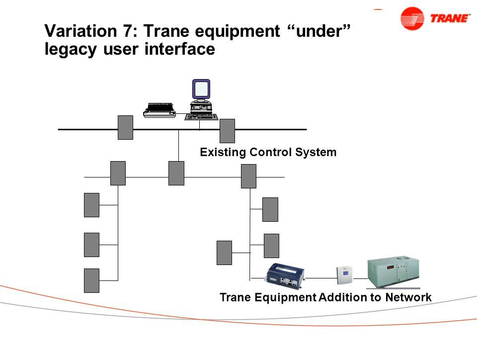 Variation 7: Trane equipment under legacy user interface