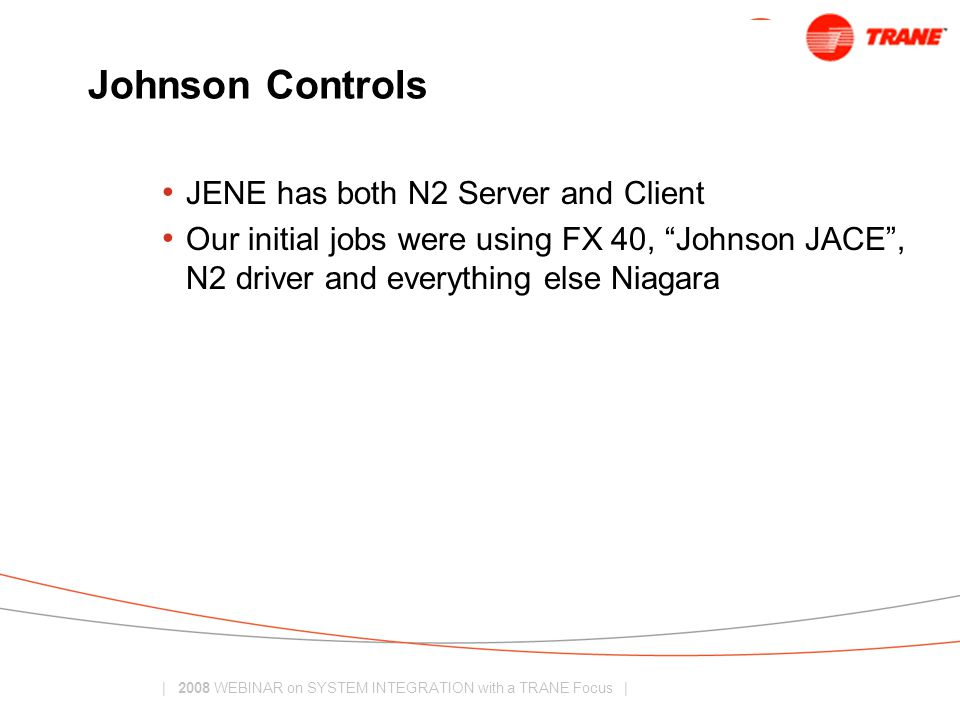 Johnson Controls JENE has both N2 Server and Client