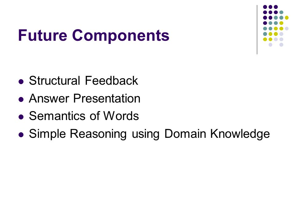 Future Components Structural Feedback Answer Presentation