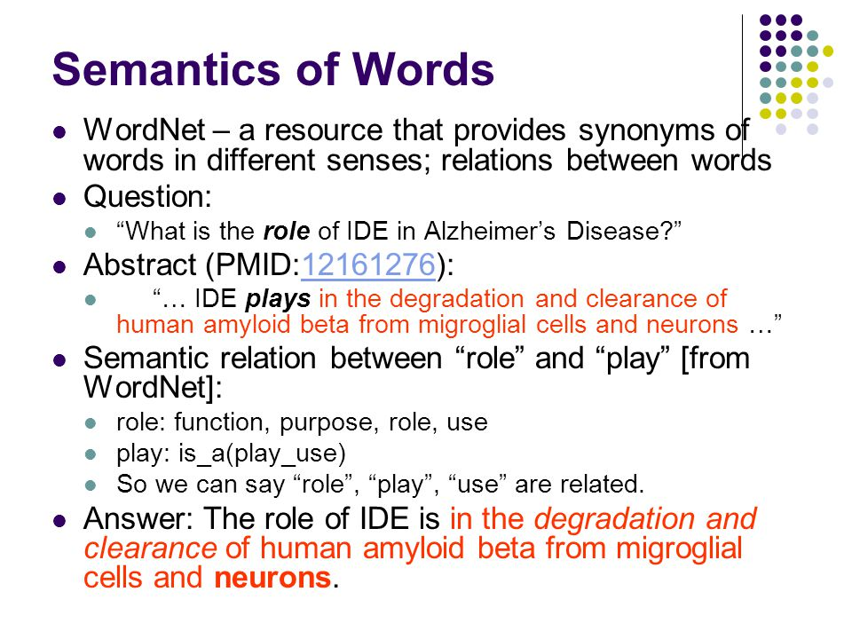 Semantics of Words WordNet – a resource that provides synonyms of words in different senses; relations between words.