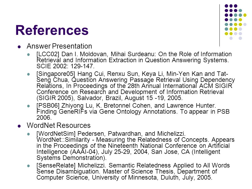 References Answer Presentation WordNet Resources