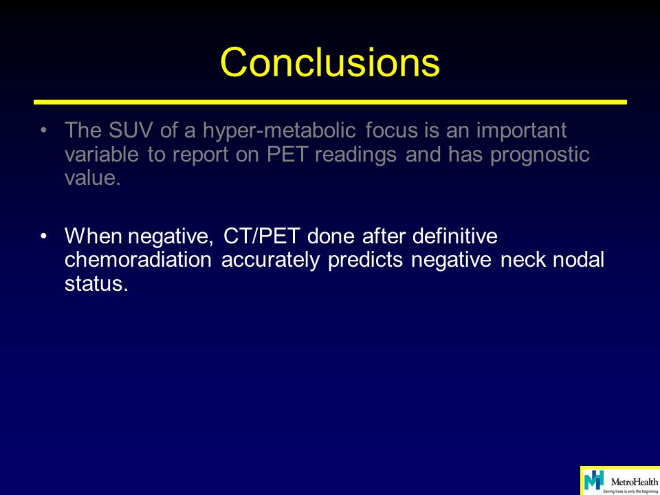 Conclusions The SUV of a hyper-metabolic focus is an important variable to report on PET readings and has prognostic value.