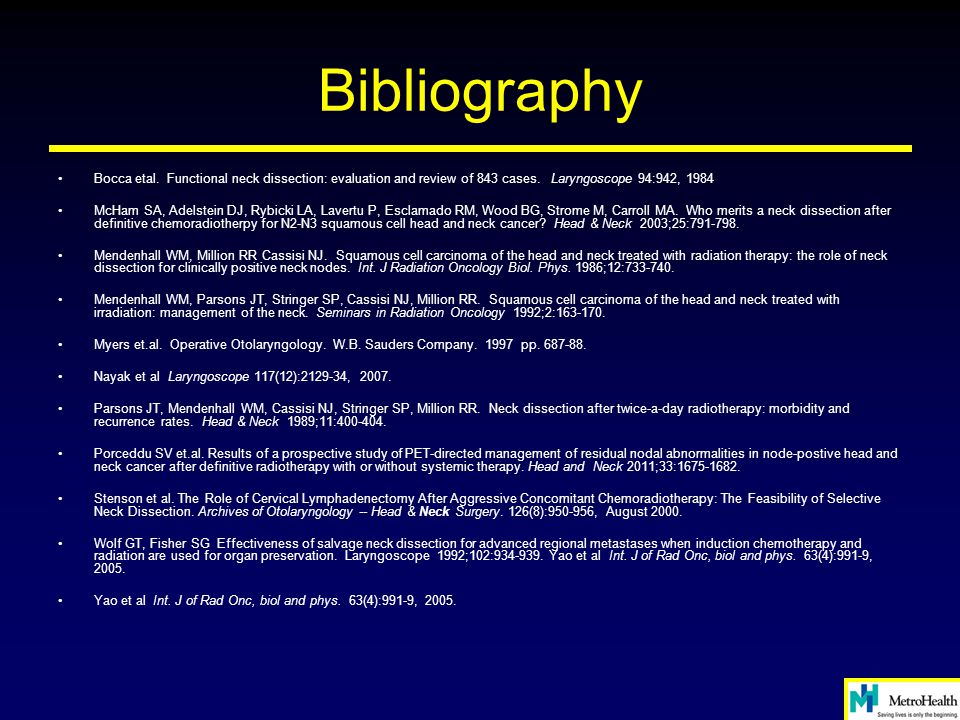 Bibliography Bocca etal. Functional neck dissection: evaluation and review of 843 cases. Laryngoscope 94:942, 1984.