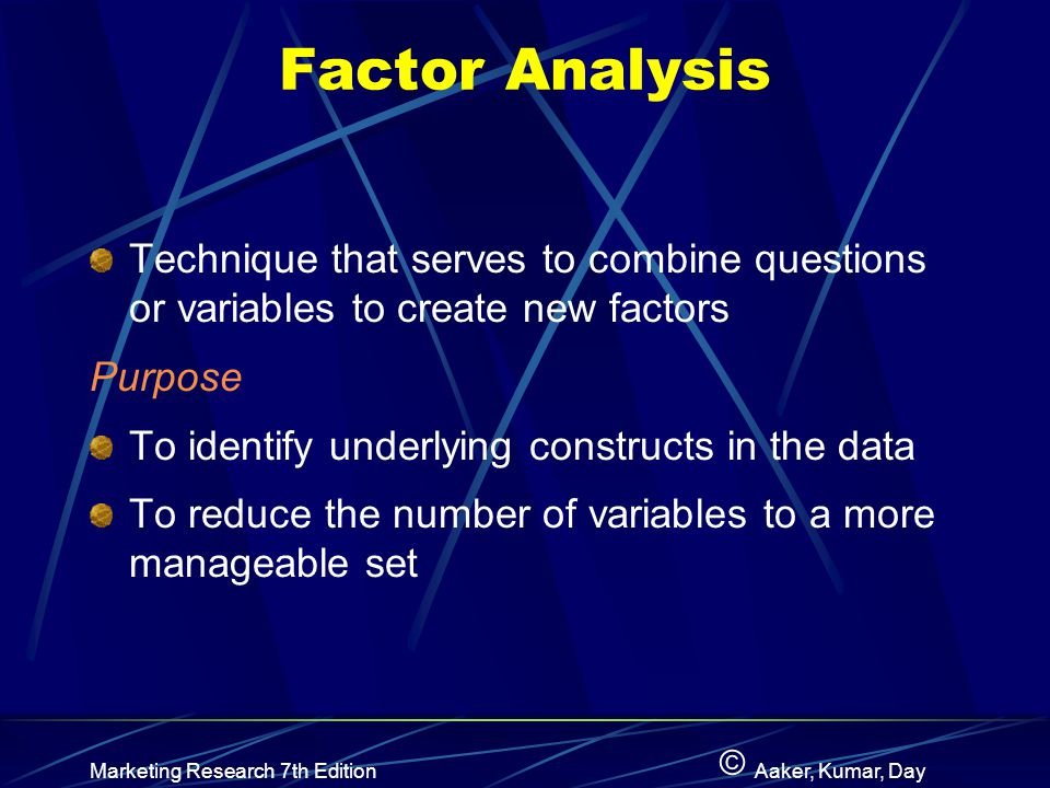 Factor Analysis Technique that serves to combine questions or variables to create new factors. Purpose.