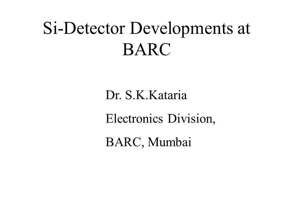 Si-Detector Developments at BARC