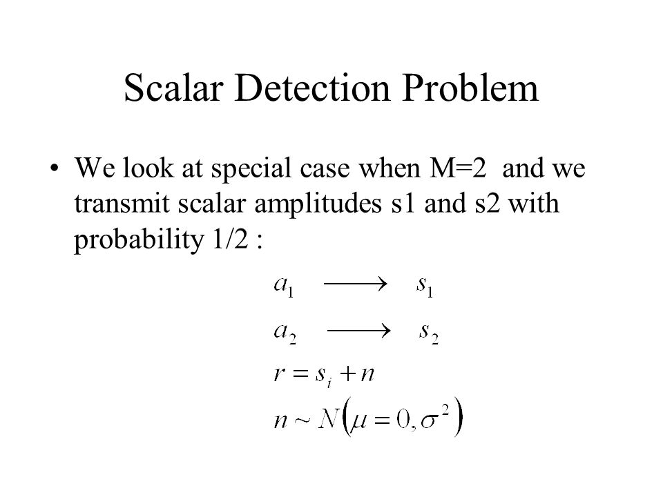 Scalar Detection Problem