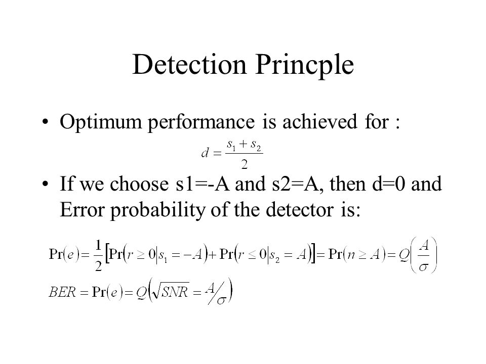 Detection Princple Optimum performance is achieved for :