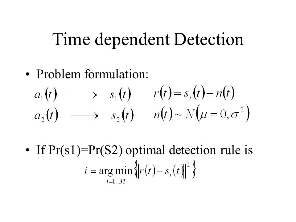 Time dependent Detection