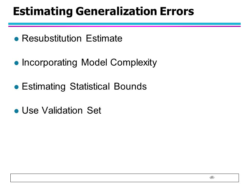 Estimating Generalization Errors