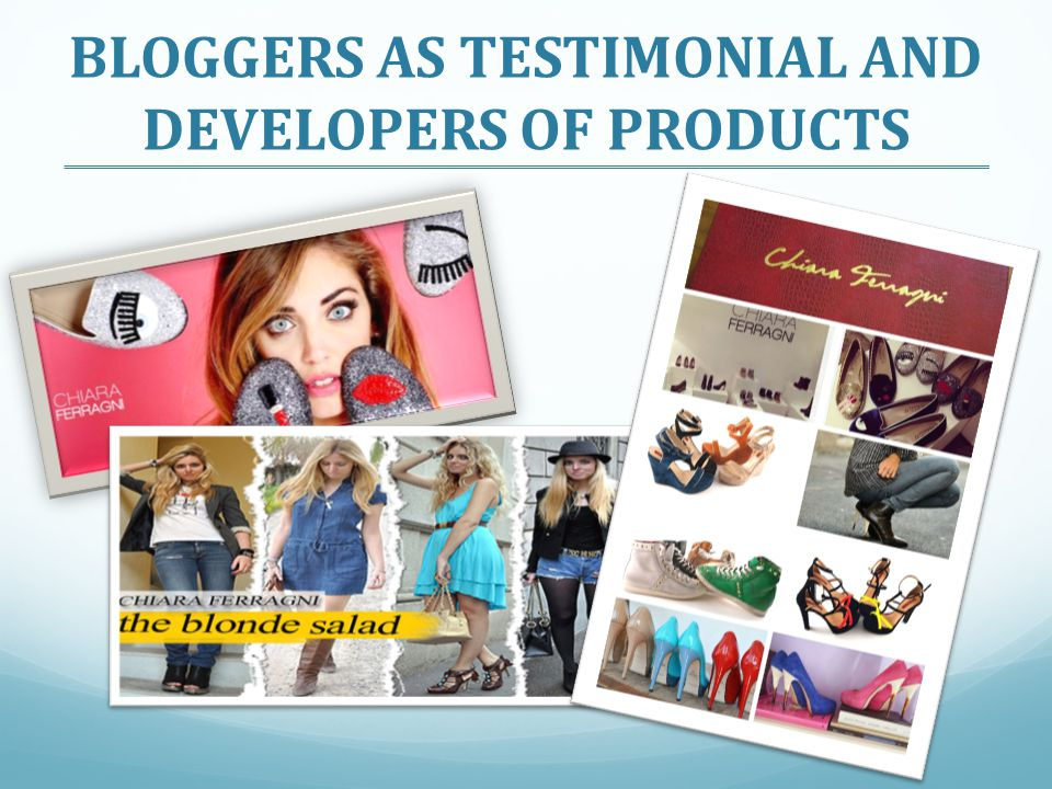 BLOGGERS AS TESTIMONIAL AND DEVELOPERS OF PRODUCTS