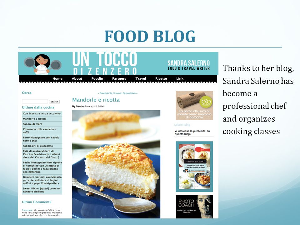 FOOD BLOG Thanks to her blog, Sandra Salerno has become a professional chef and organizes cooking classes.