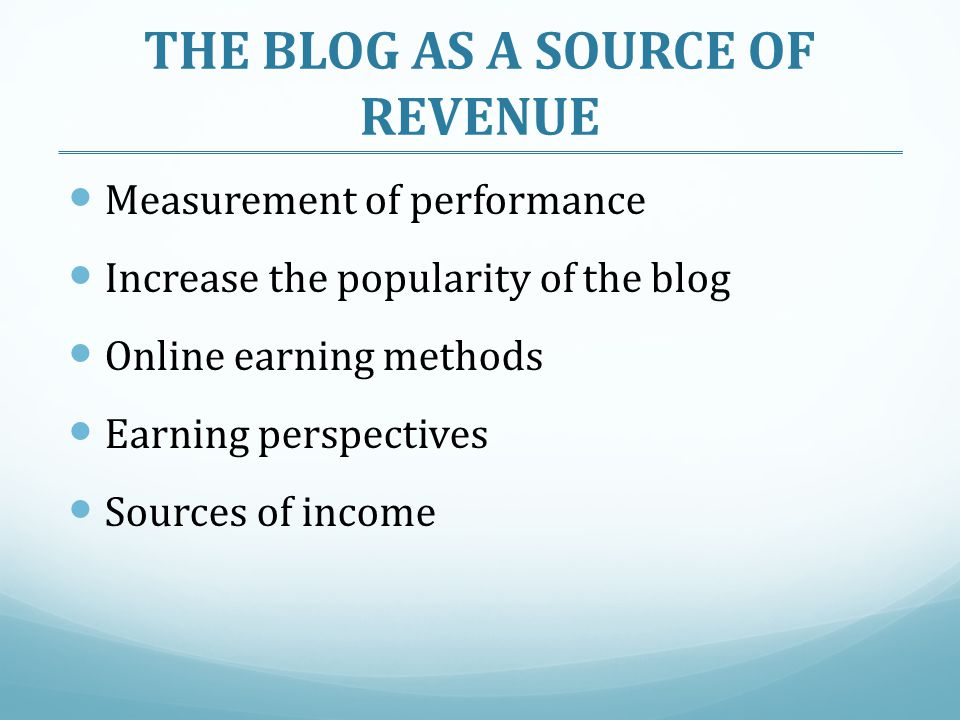 THE BLOG AS A SOURCE OF REVENUE