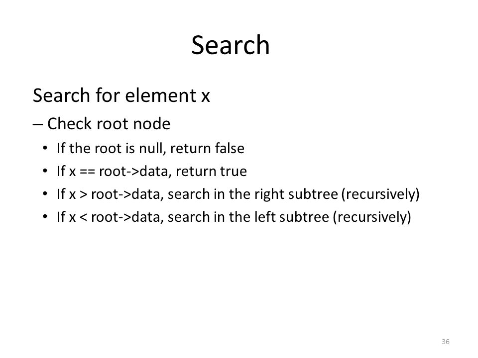 Search Search for element x Check root node