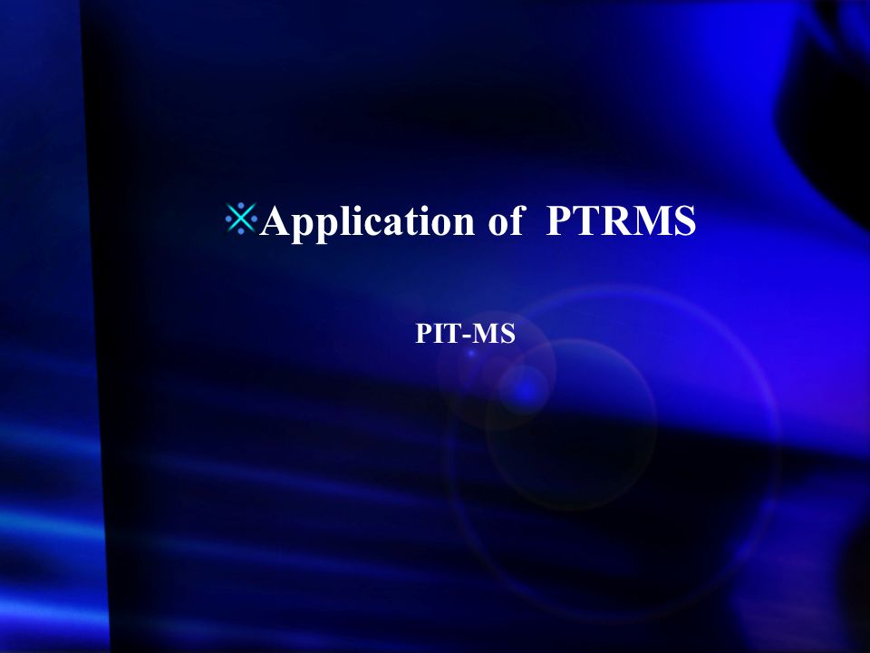 Application of PTRMS PIT-MS