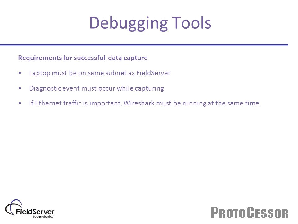 Debugging Tools Requirements for successful data capture