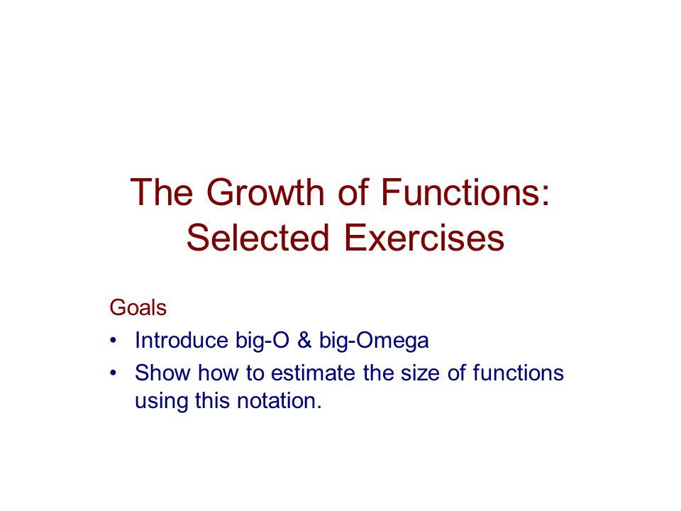 The Growth of Functions: Selected Exercises