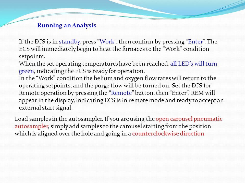 Running an Analysis If the ECS is in standby, press Work , then confirm by pressing Enter . The.